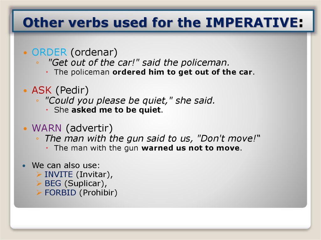 Other verbs used for the IMPERATIVE:
