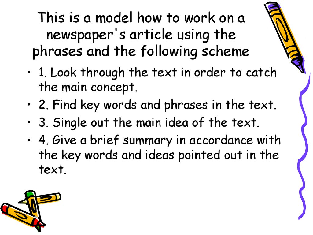 This is a model how to work on a newspaper's article using the phrases and the following scheme