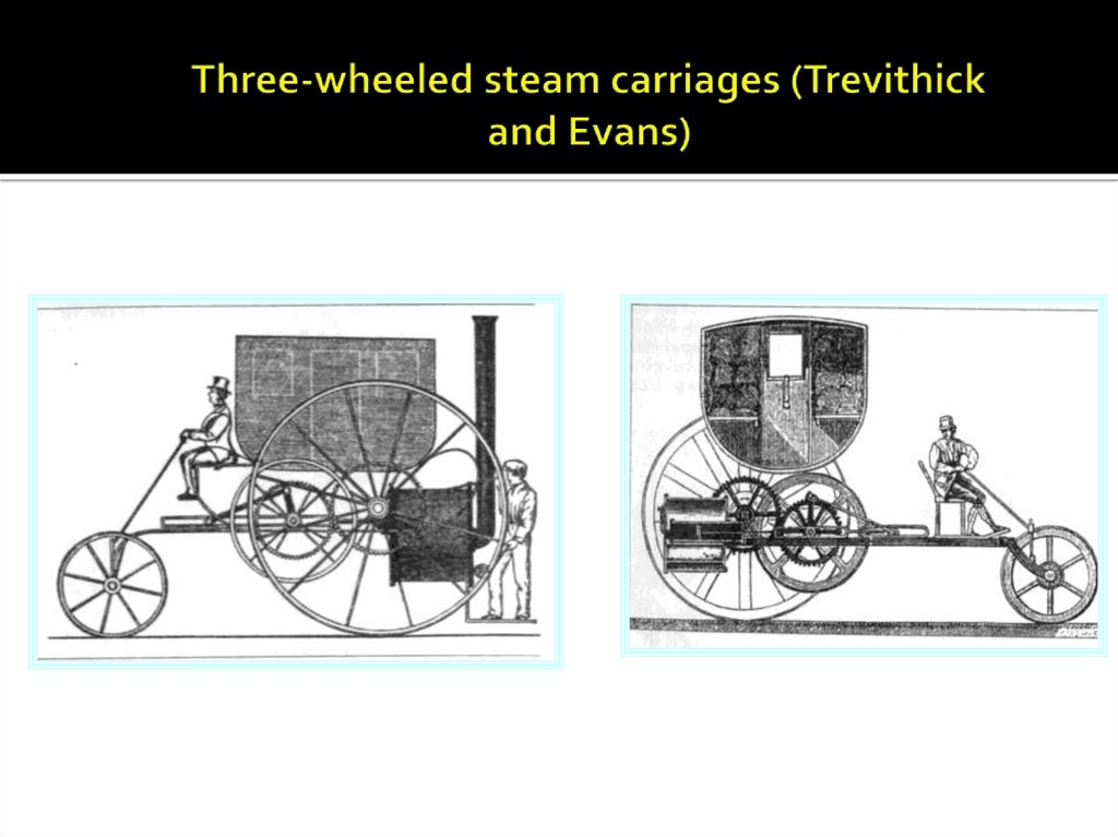 Three-wheeled steam carriages (Trevithick and Evans)