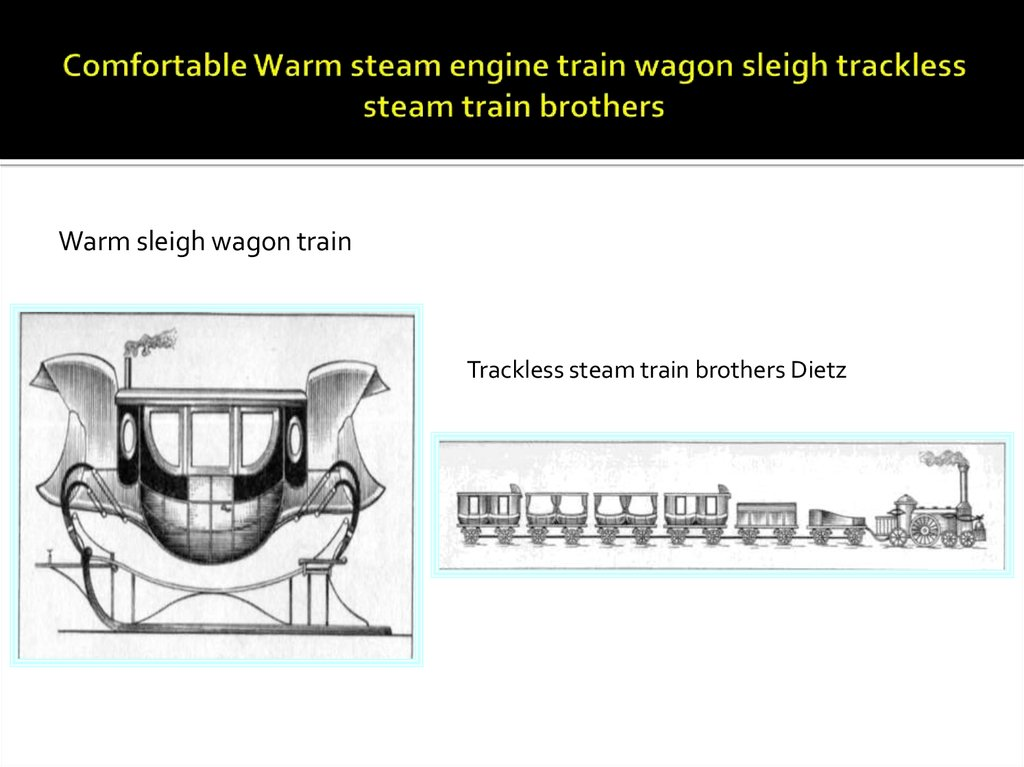 Comfortable Warm steam engine train wagon sleigh trackless steam train brothers