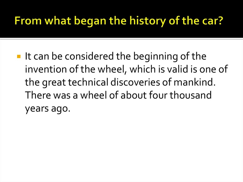 From what began the history of the car?