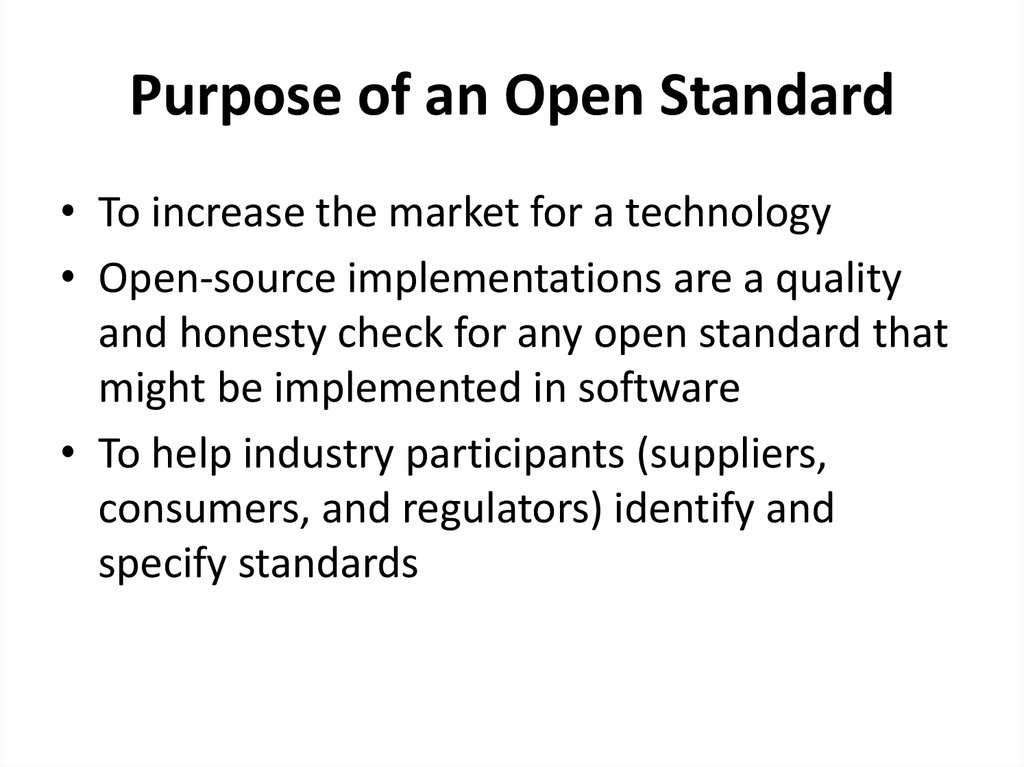 Purpose of an Open Standard