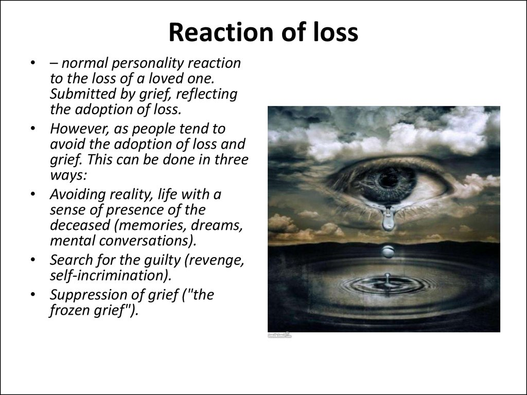 Reaction of loss