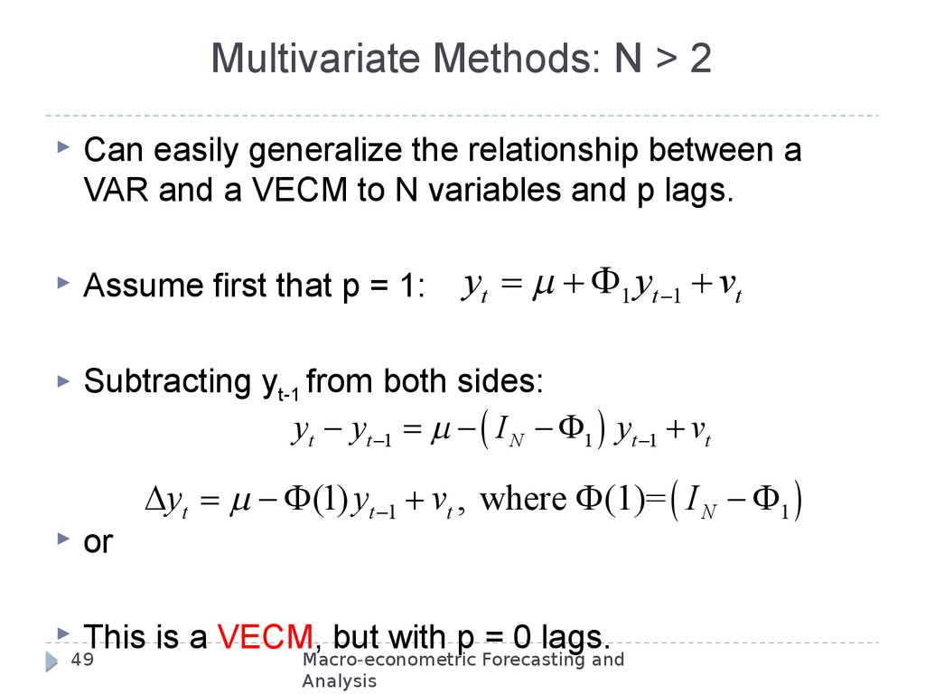 Multivariate Methods: N > 2
