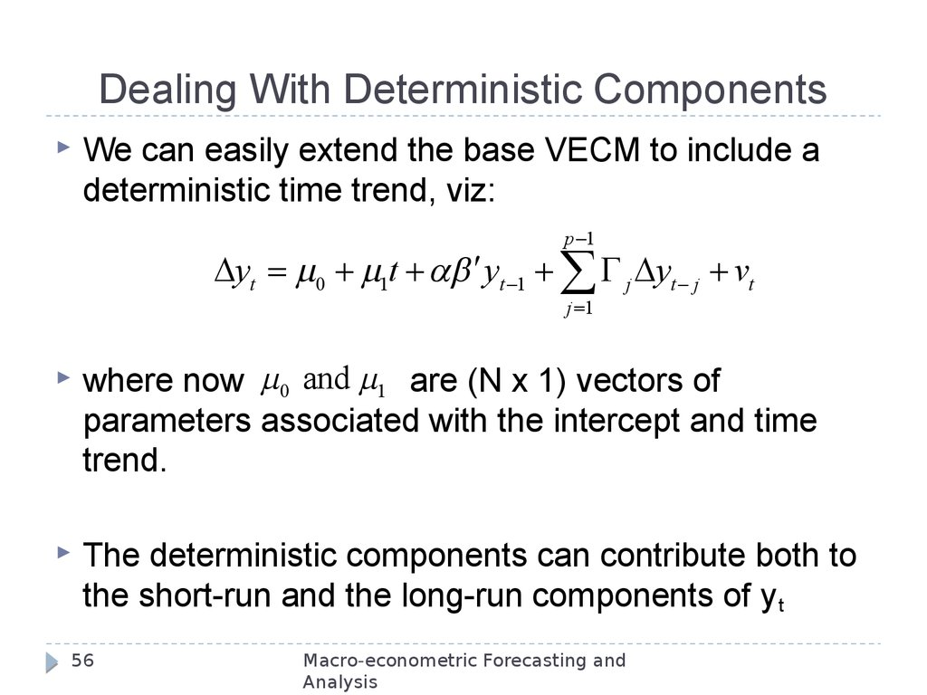 Dealing With Deterministic Components