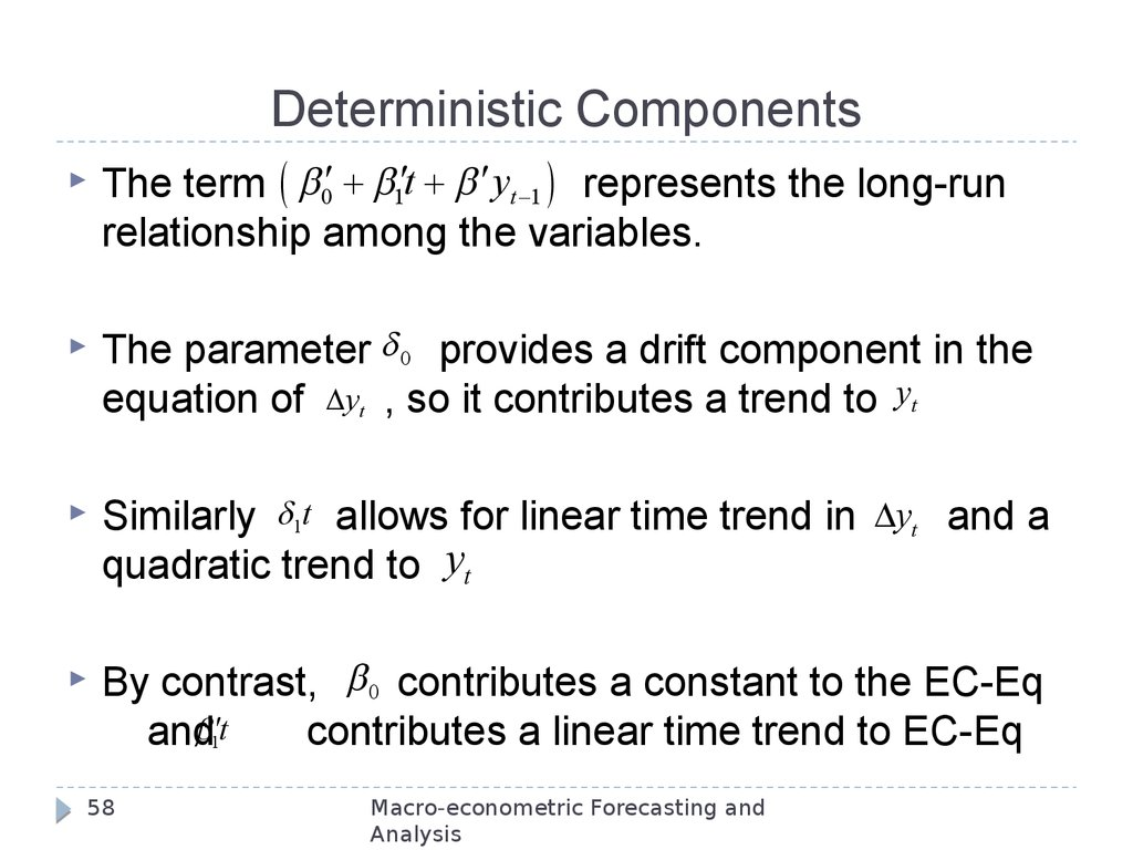 Deterministic Components