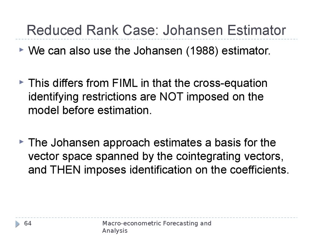 Reduced Rank Case: Johansen Estimator