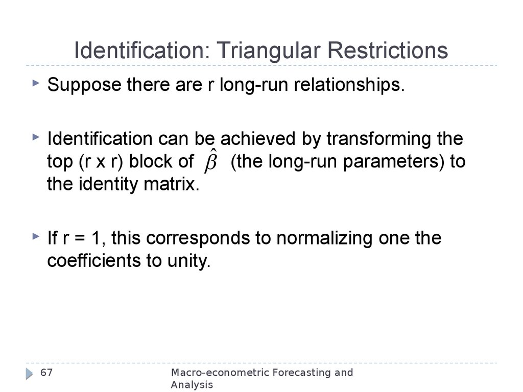 Identification: Triangular Restrictions