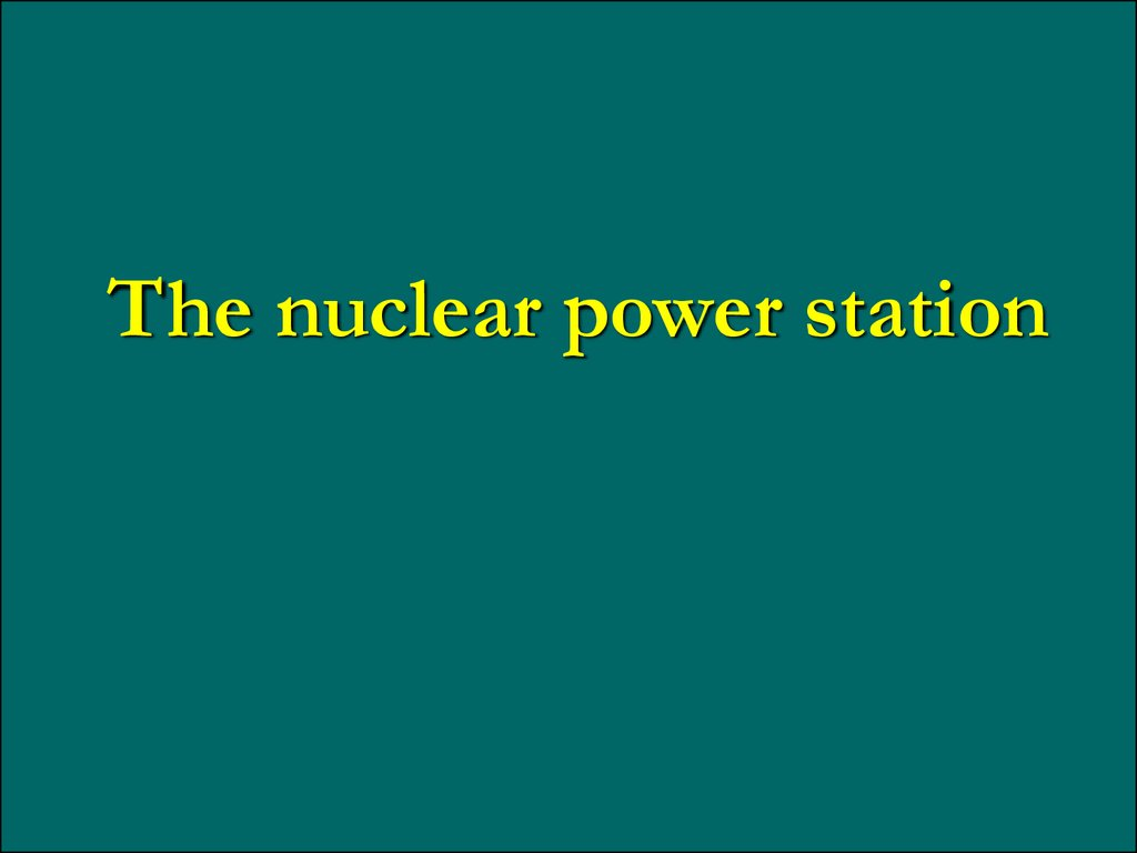 The nuclear power station
