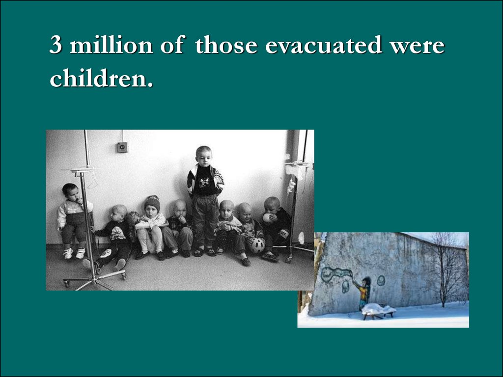 3 million of those evacuated were children.