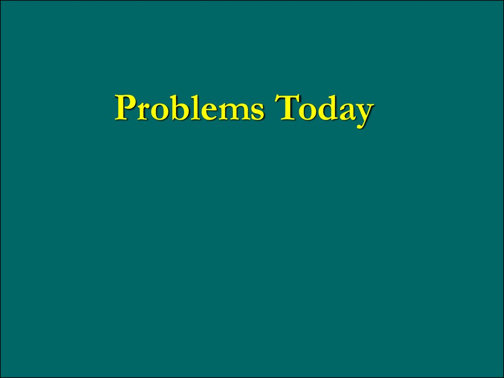 Problems Today