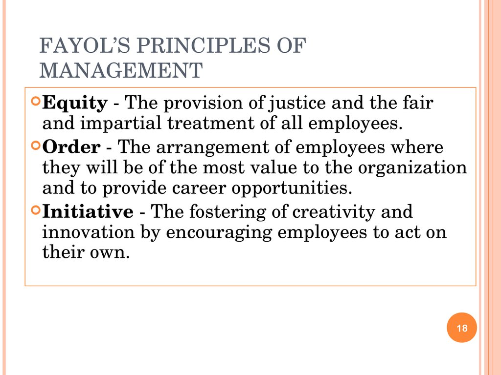 fayols principle Fayol presented 14 principles of management as general guides to the management process and management practice.