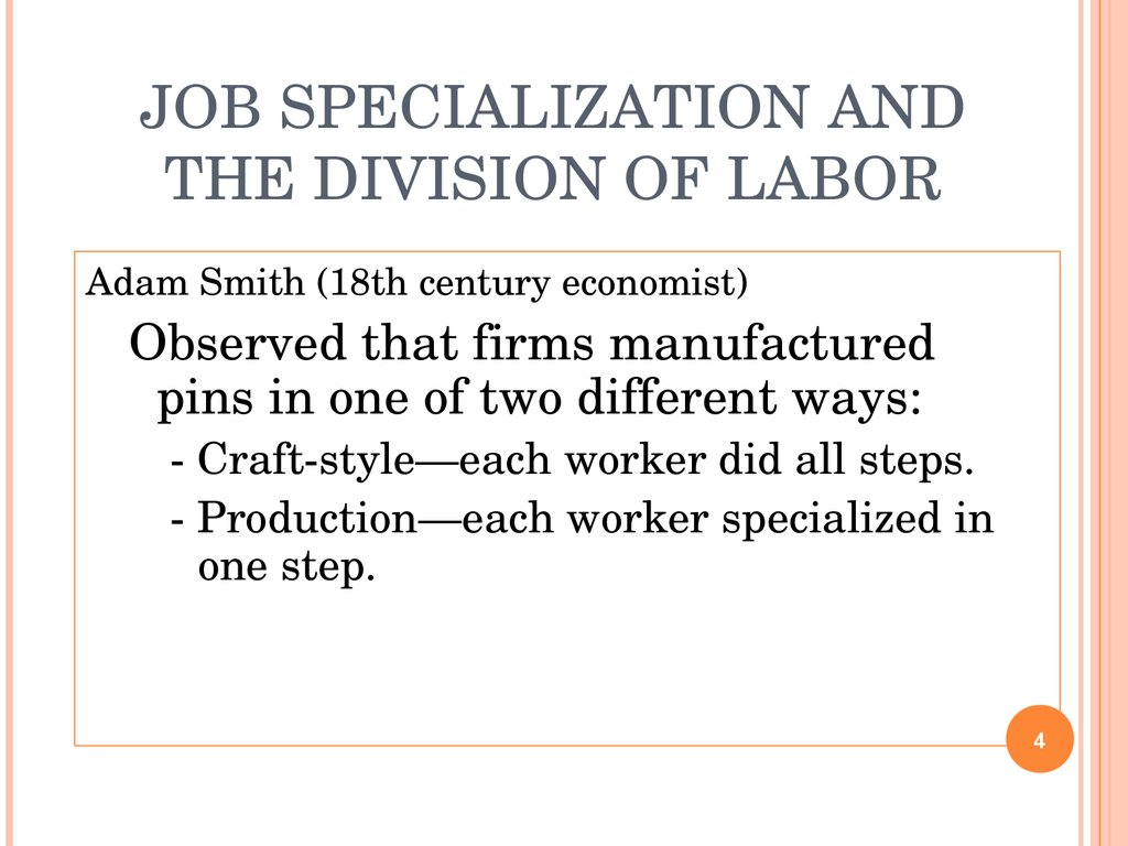 adam smith division of labor Smith and his contemporary adam ferguson are sometimes credited with additionally, smith is showing how the division of labor works on a adam smith.