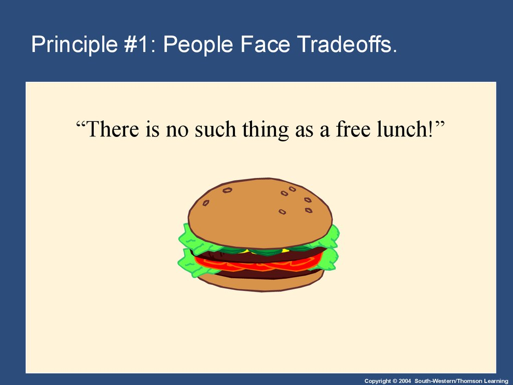 Principle #1: People Face Tradeoffs.