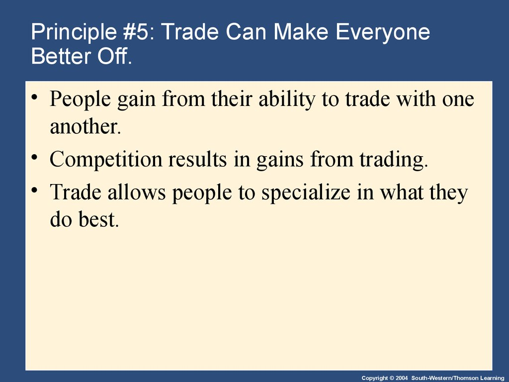 Principle #5: Trade Can Make Everyone Better Off.