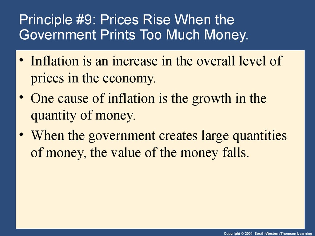 Principle #9: Prices Rise When the Government Prints Too Much Money.