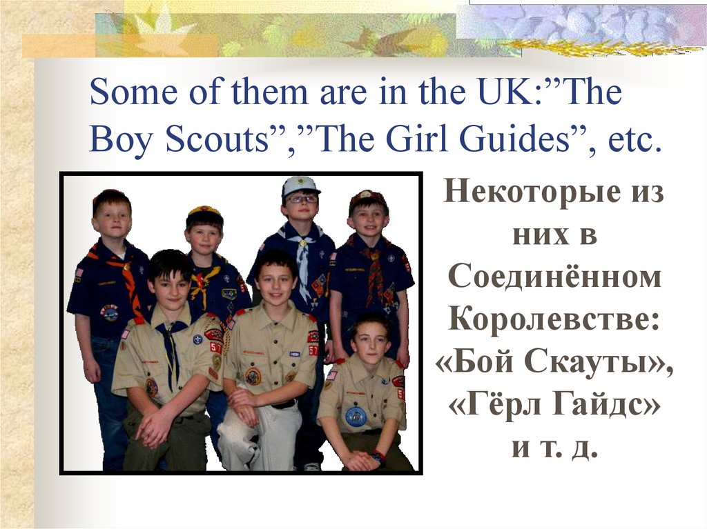 "Some of them are in the UK:""The Boy Scouts"",""The Girl Guides"", etc."