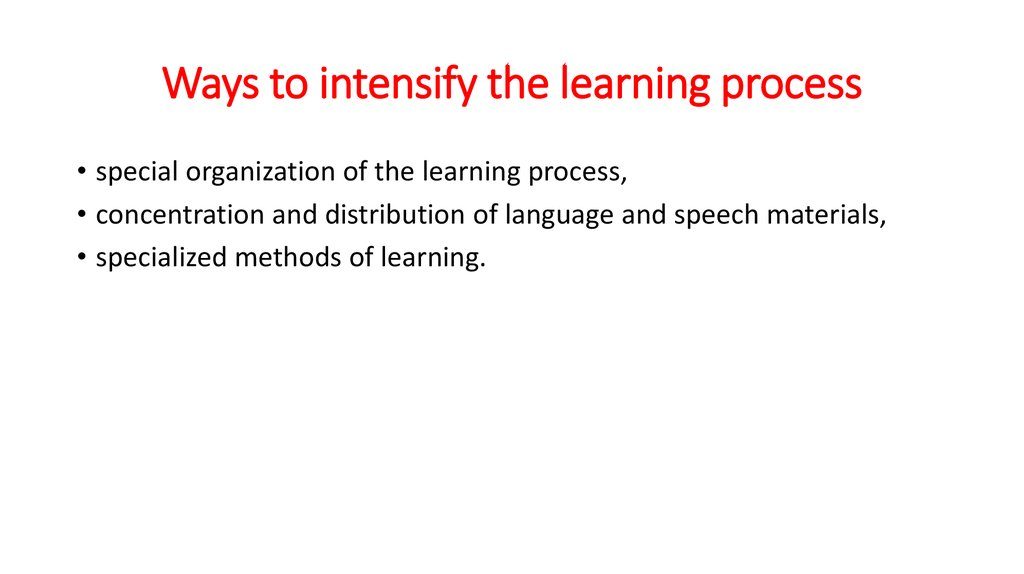 Ways to intensify the learning process