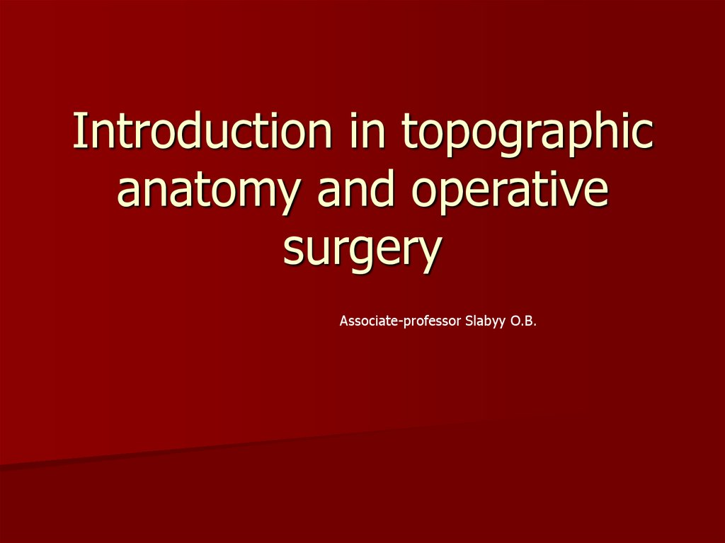 Introduction in topographic anatomy and operative surgery