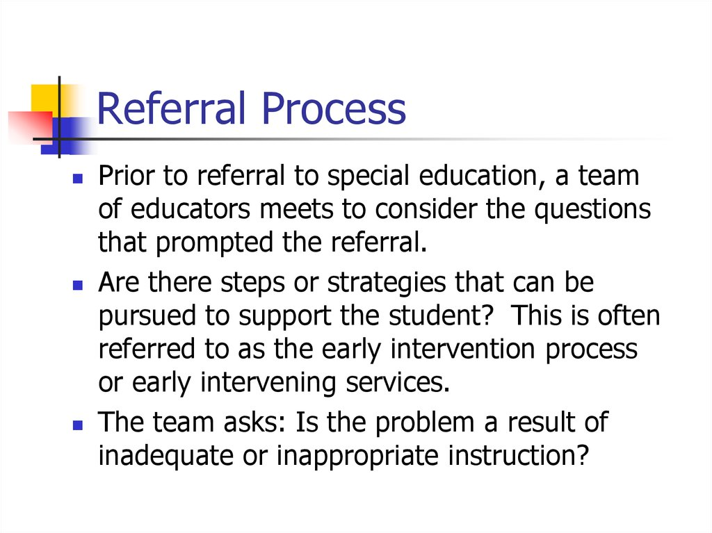 the referral process for special education Response to intervention response to intervention (rti) is a process used by most school districts use rti to intervene prior to special education referral.
