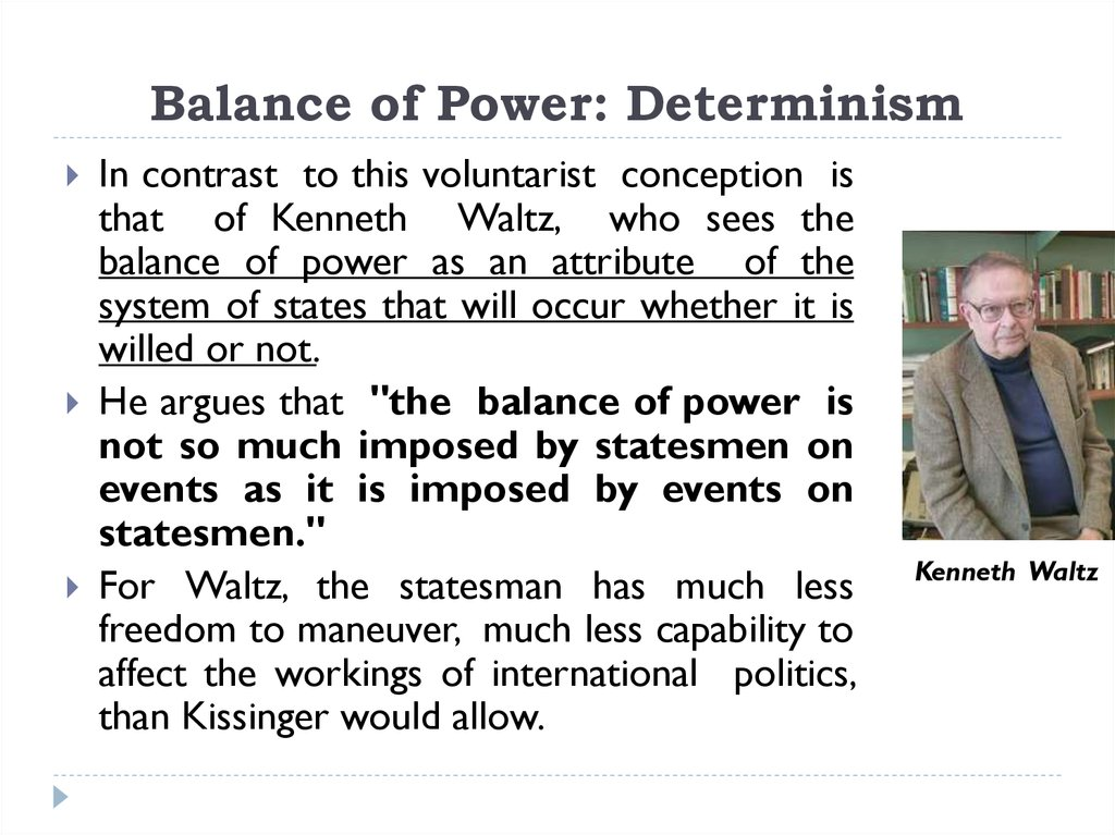 Balance of Power: Determinism