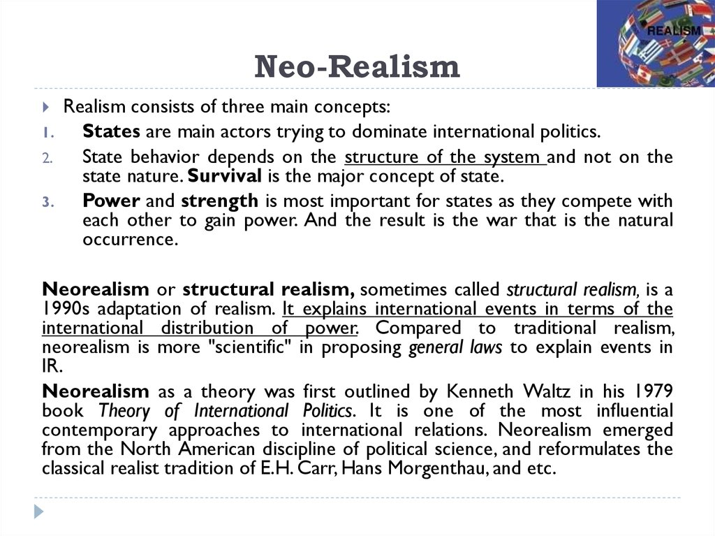realism and neo realism Neorealism vs classical realism  despite some commonality of a shared nucleus of assumptions and ideas between classical realism and neo (or structural) realism,.