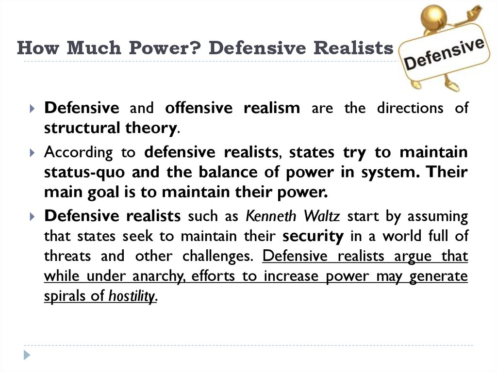 How Much Power? Defensive Realists