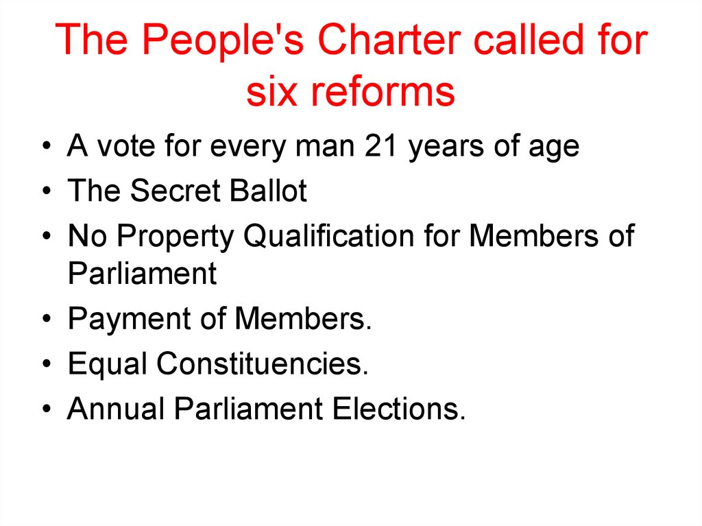 The People's Charter called for six reforms