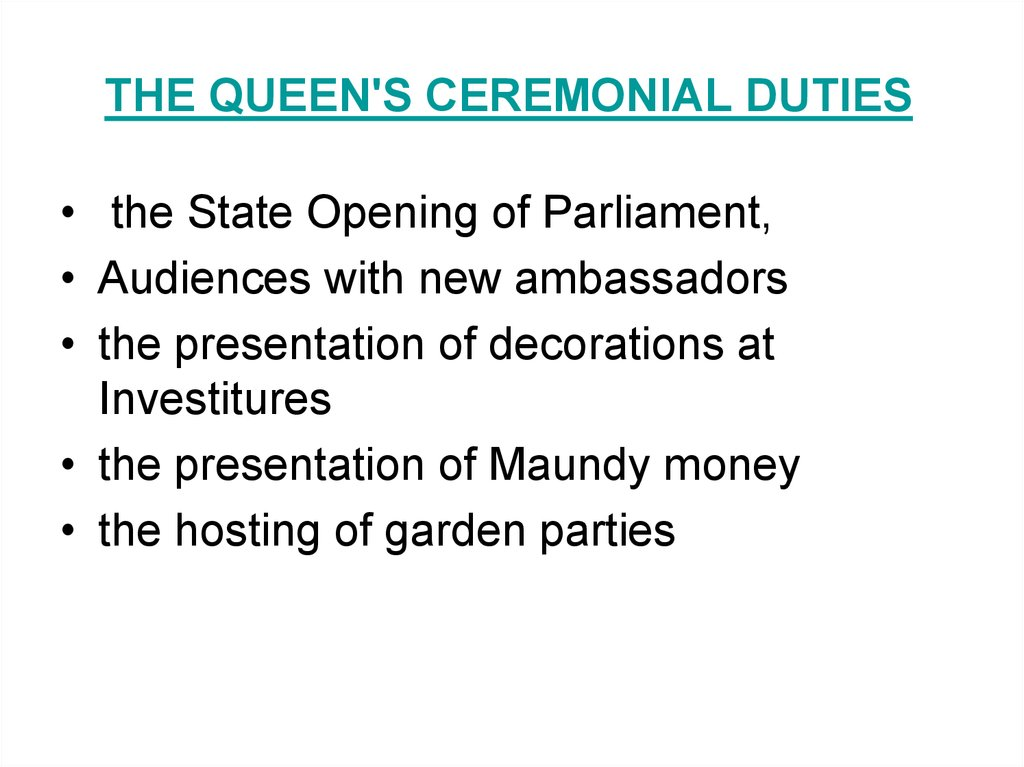 THE QUEEN'S CEREMONIAL DUTIES