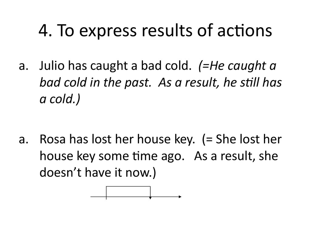 4. To express results of actions