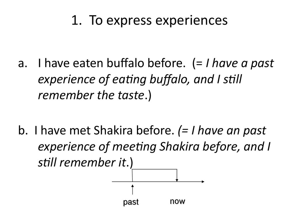 1. To express experiences