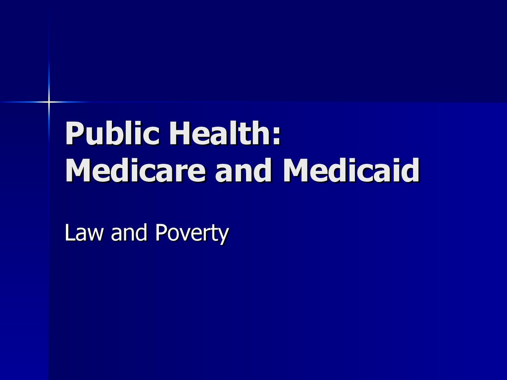 Public Health: Medicare and Medicaid
