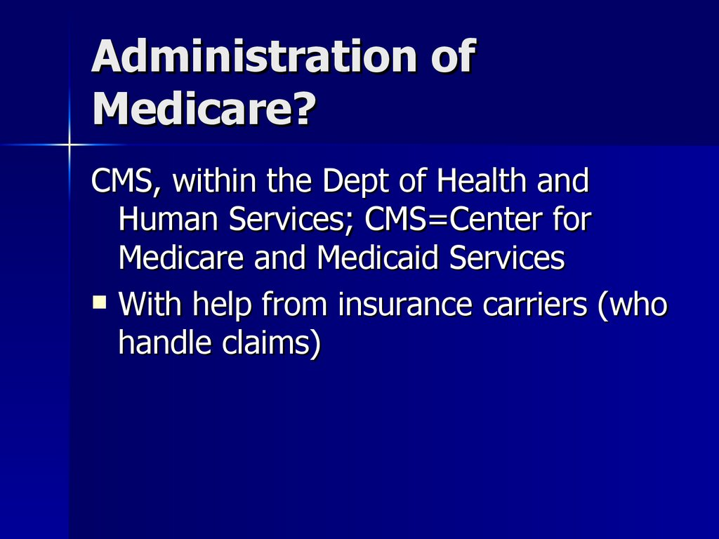 Administration of Medicare?