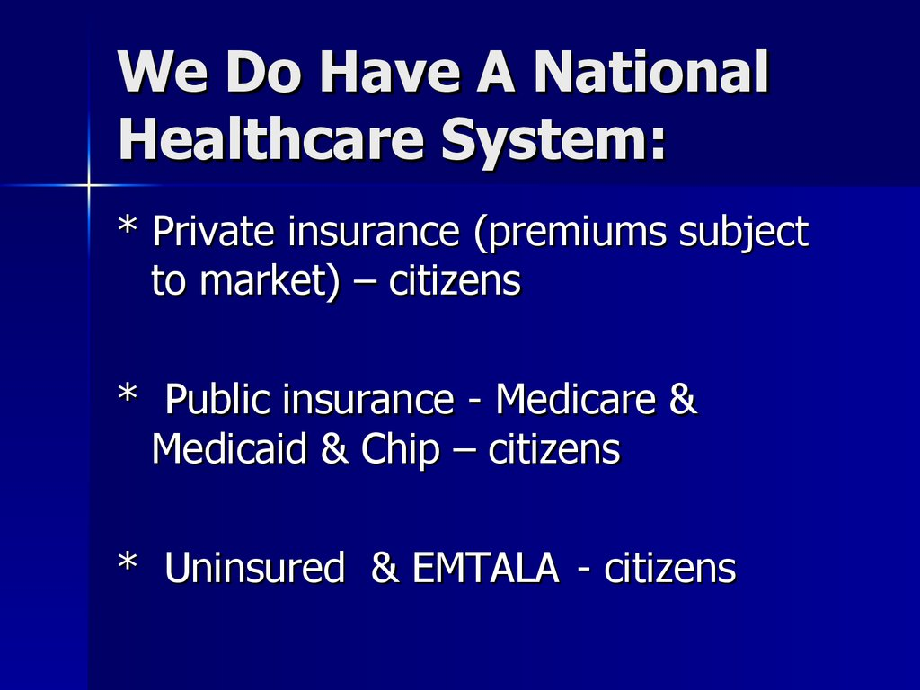 We Do Have A National Healthcare System: