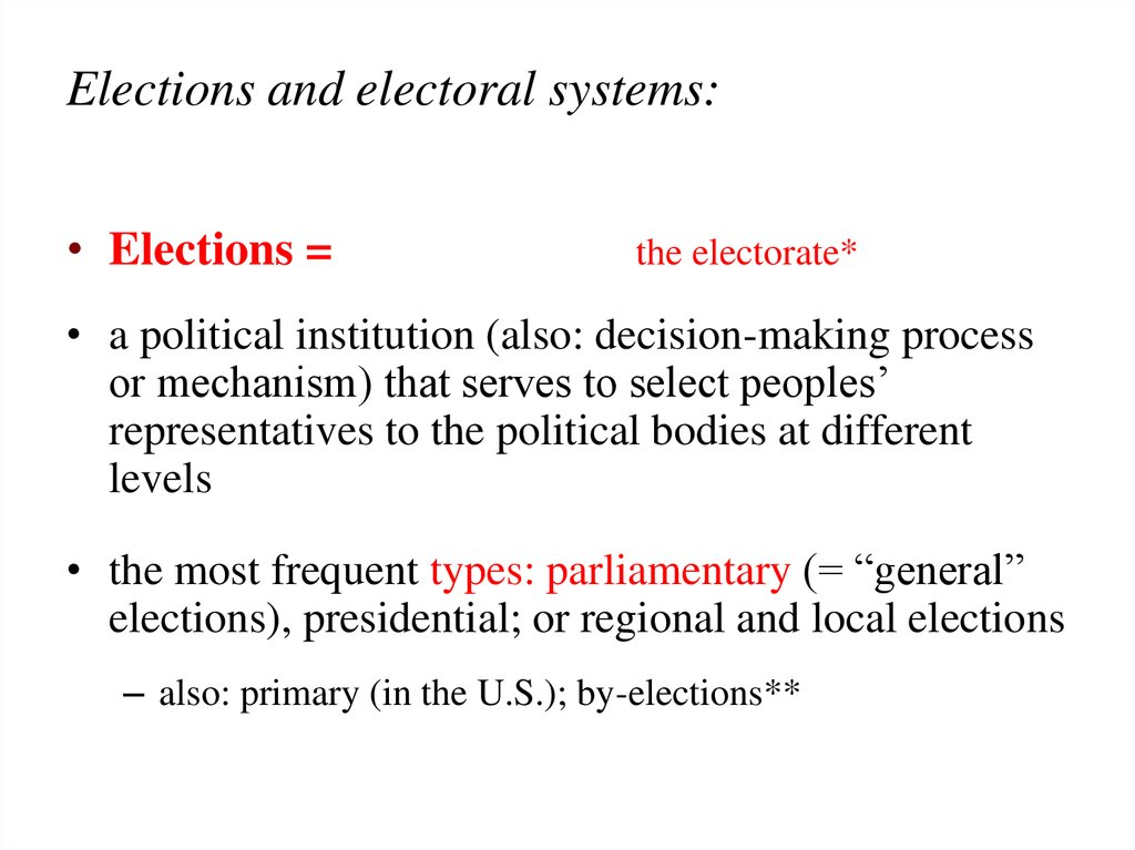 Elections and electoral systems: