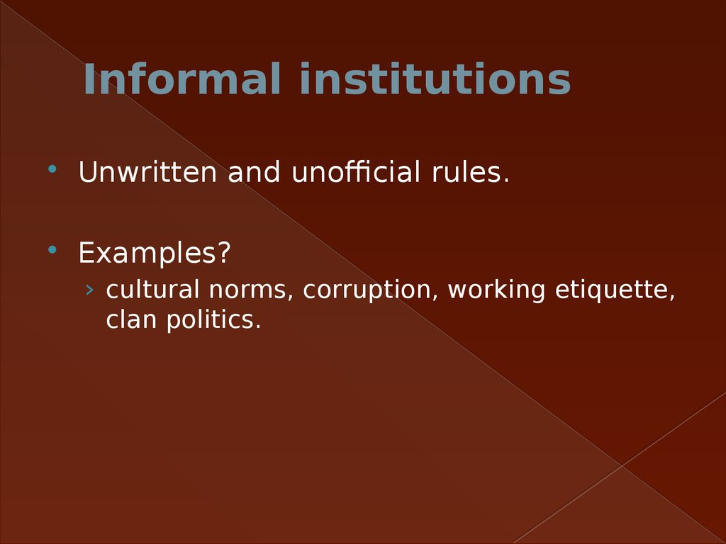 Informal institutions