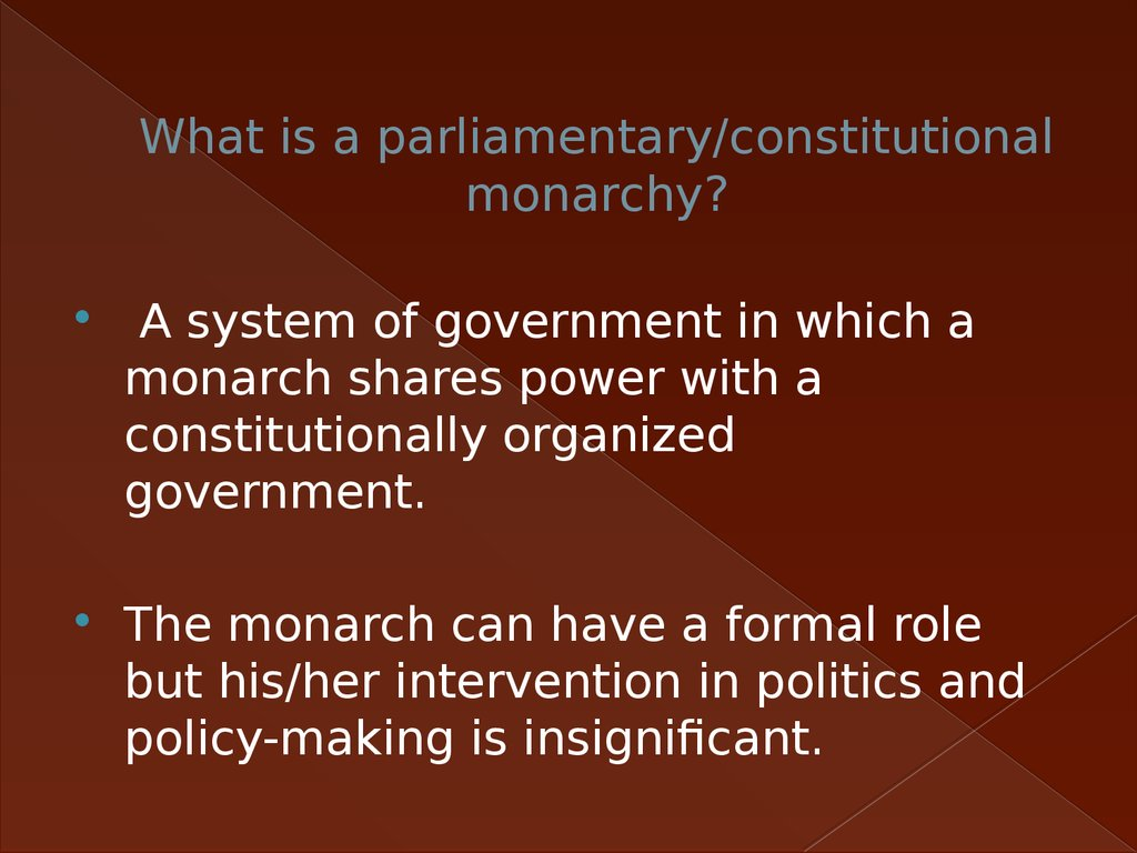 What is a parliamentary/constitutional monarchy?