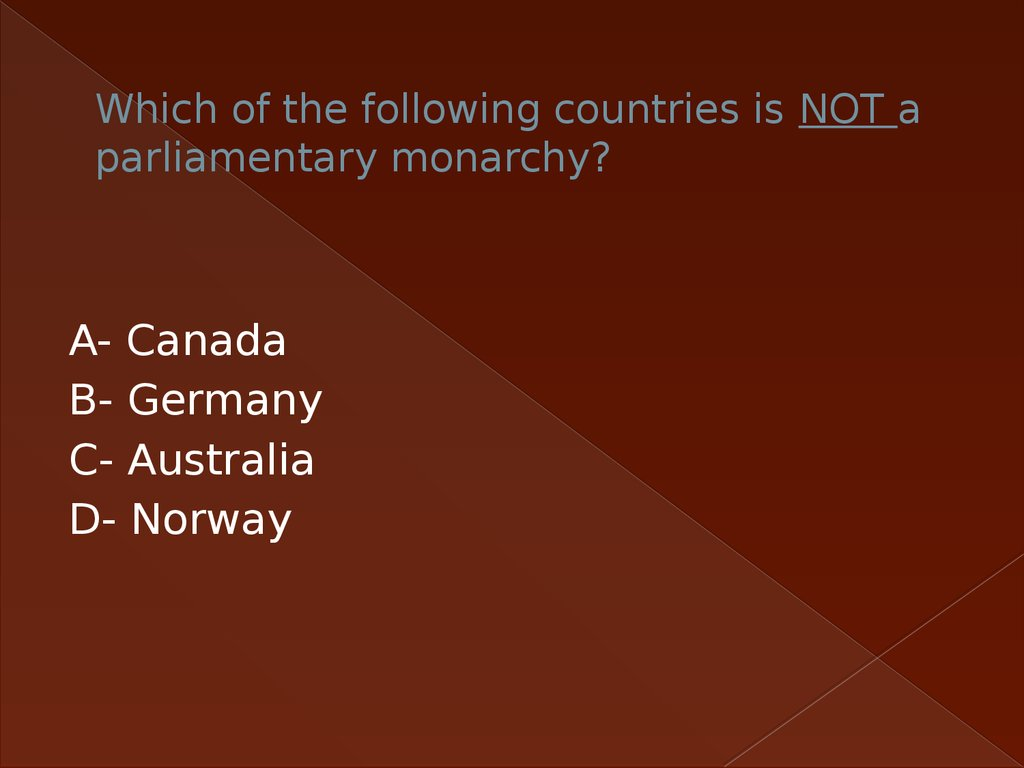Which of the following countries is NOT a parliamentary monarchy?