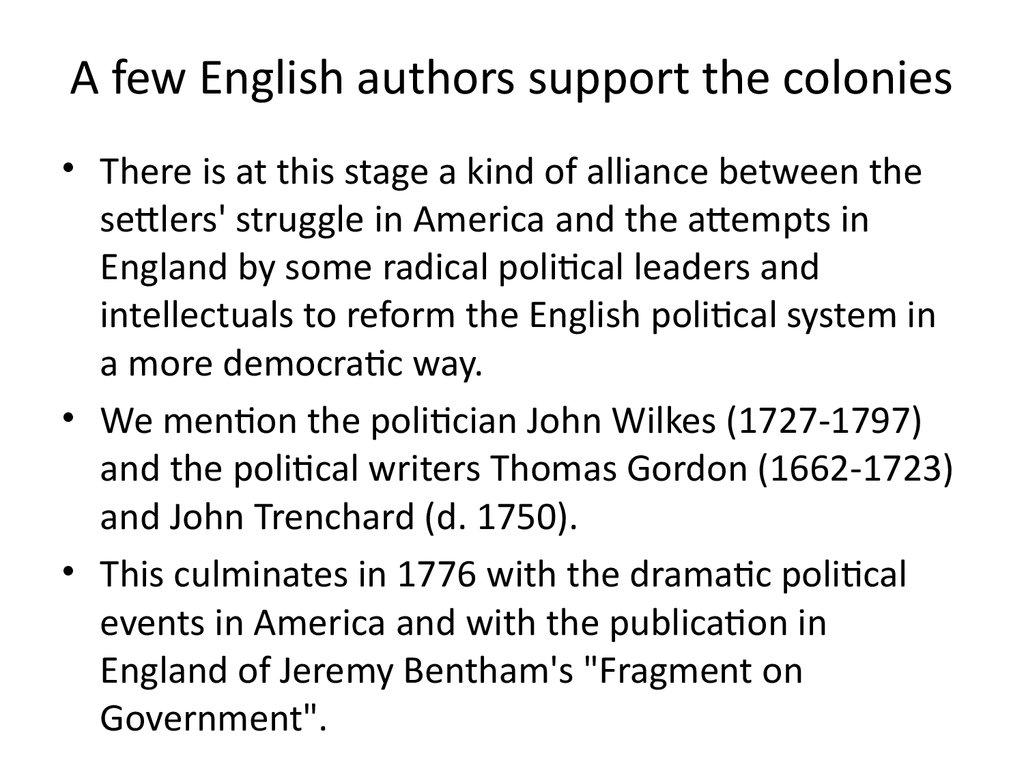 A few English authors support the colonies