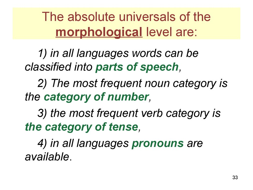 The absolute universals of the morphological level are: