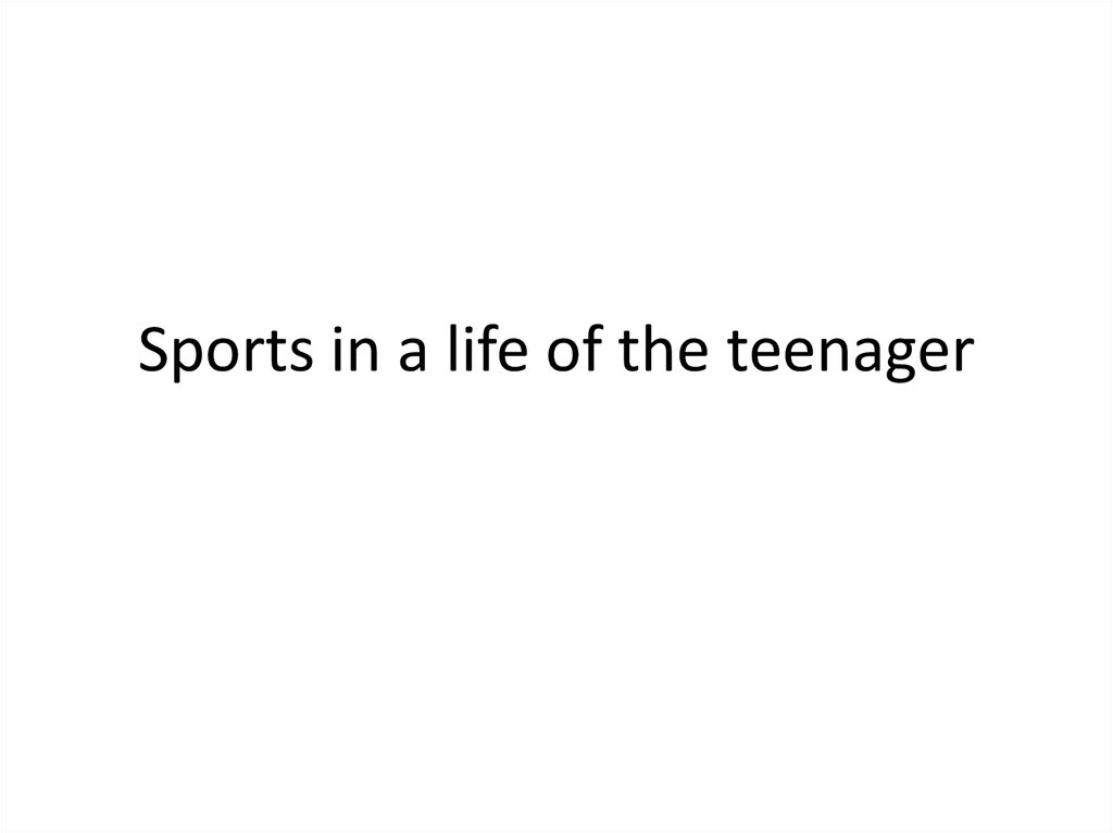 Sports in a life of the teenager