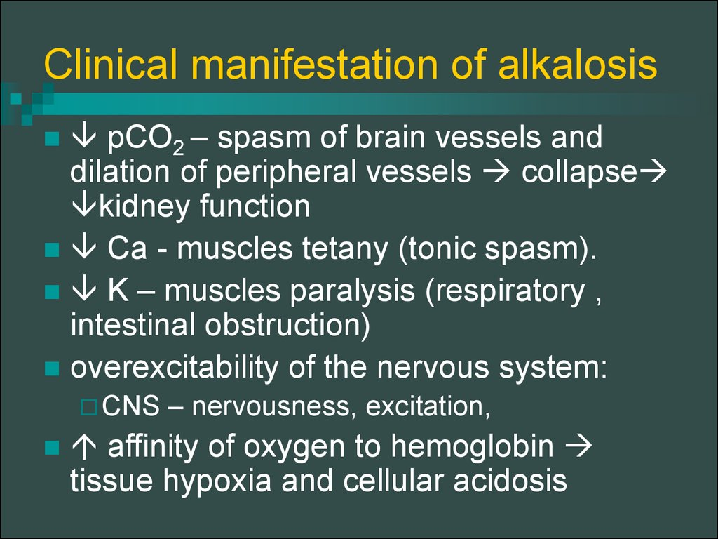 Clinical manifestation of alkalosis
