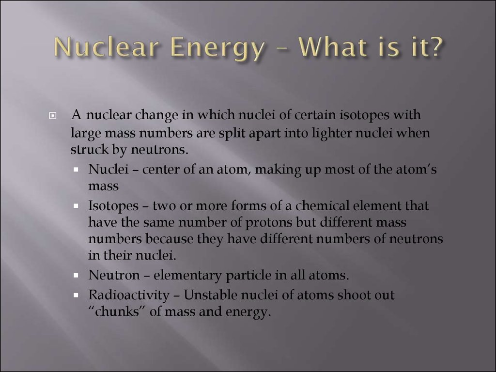 Nuclear Energy – What is it?
