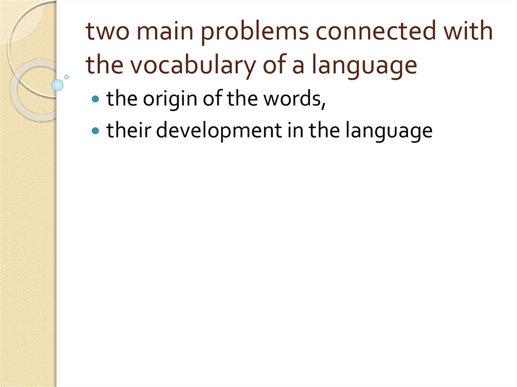 two main problems connected with the vocabulary of a language