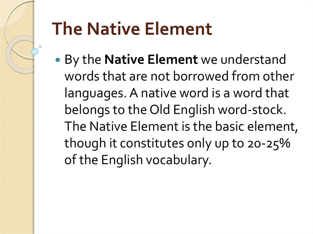 The Native Element