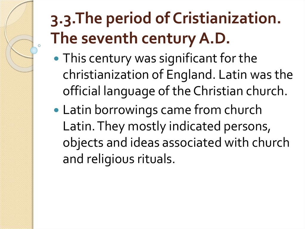 3.3.The period of Cristianization. The seventh century A.D.