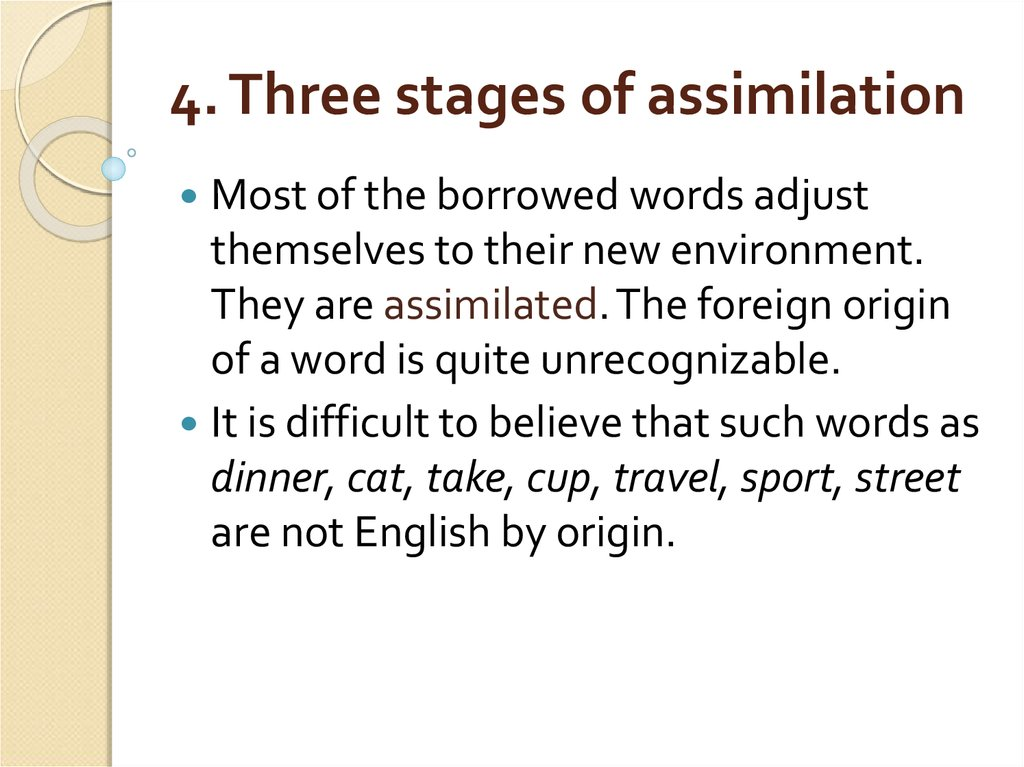 4. Three stages of assimilation
