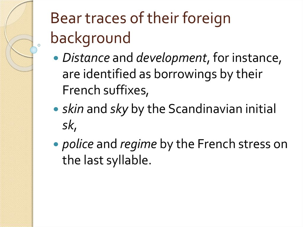 Bear traces of their foreign background