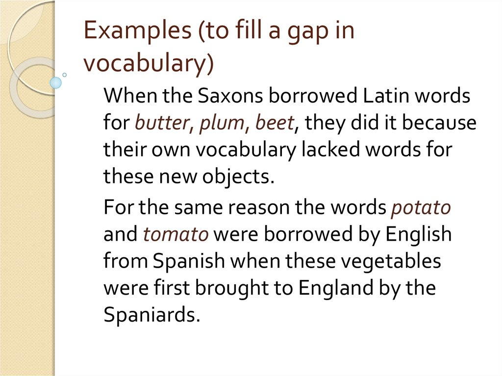 Examples (to fill a gap in vocabulary)