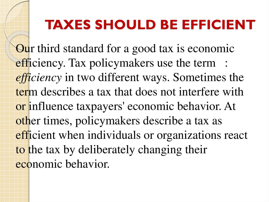 TAXES SHOULD BE EFFICIENT